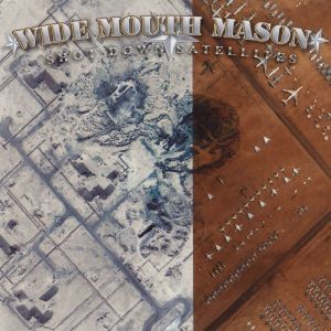 Wide Mouth Mason - Shot Down Satellites (2005.08.30)
