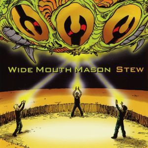 Wide Mouth Mason - Stew (2000.07.25)